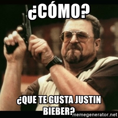 am i the only one around here - ¿Cómo? ¿QUe te gusta Justin Bieber?