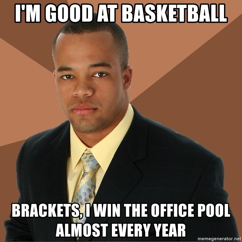 Successful Black Man - I'm good at basketball brackets, i win the office pool almost every year