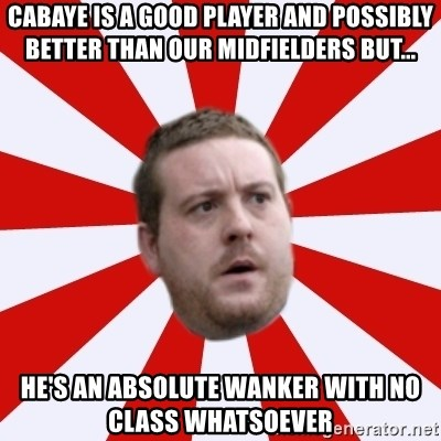 Mackem Logic - cabaye is a Good player and possibly better than our midfielders but... he's an absolute wanker with no class whatsoever