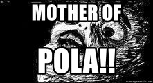 Mother Of God - MOTHER OF POLA!!