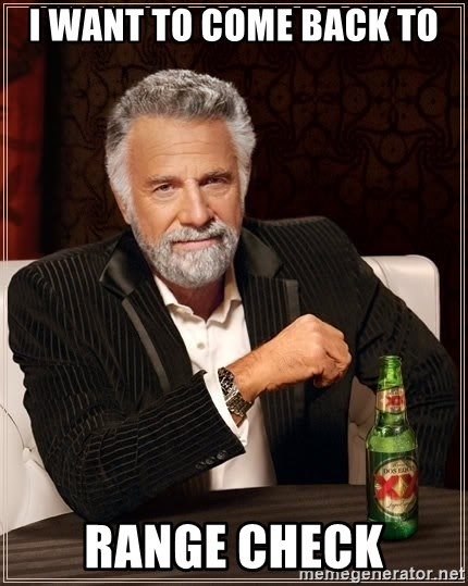 The Most Interesting Man In The World - I want to come back to range check
