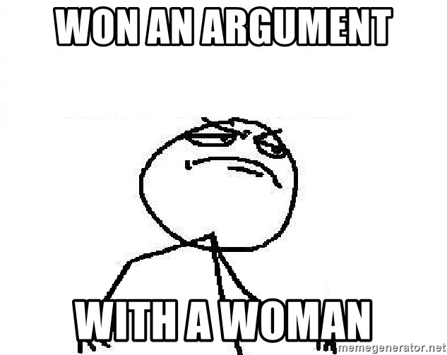Fuck Yeah - won an argument  with a woman