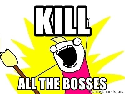 X ALL THE THINGS - kill all the bosses