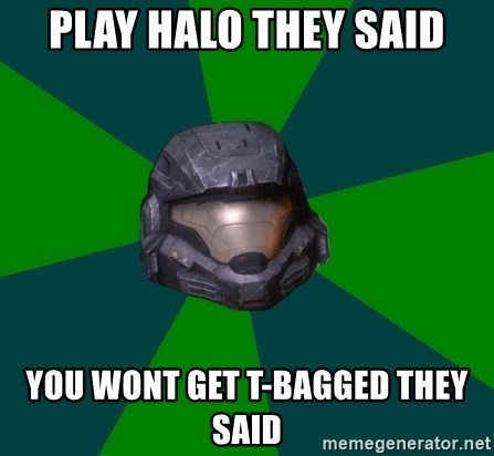 Halo Reach - Play halo they said you wont get t-bagged they said