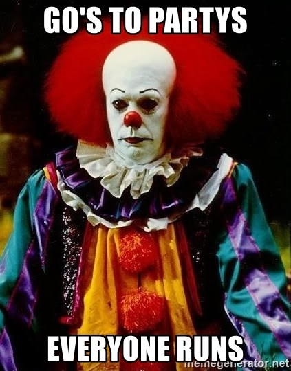 it clown stephen king - go's to partys everyone runs