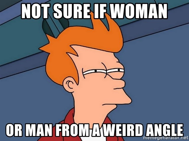 Futurama Fry - not sure if woman or man from a weird angle