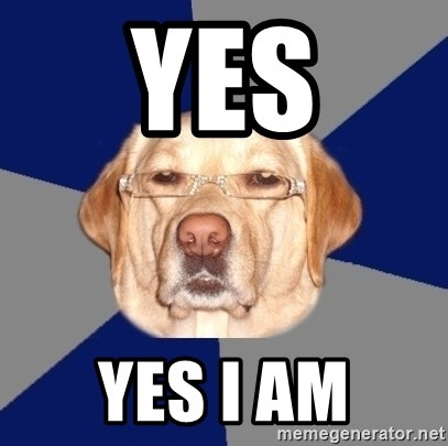 Racist Dog - yes yes i am