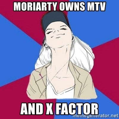 Jim Moriarty fan  - moriarty owns mtv and x factor