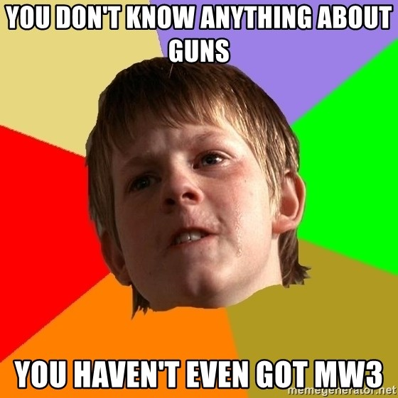 Angry School Boy - You don't know anything about guns you haven't even got mw3