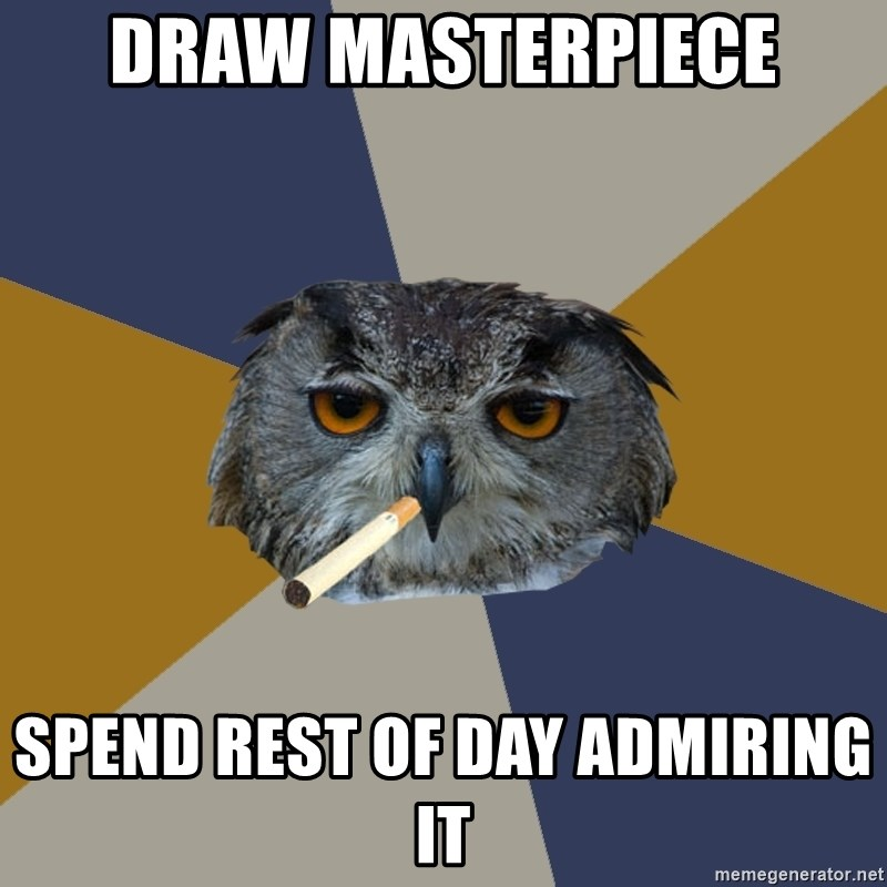 Art Student Owl - Draw masterpiece spend rest of day admiring it