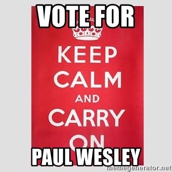 Keep Calm - vOTE FOR PAUL WESLEY