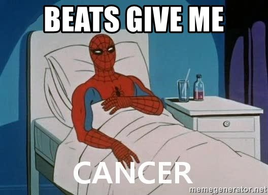 Cancer Spiderman - Beats give me