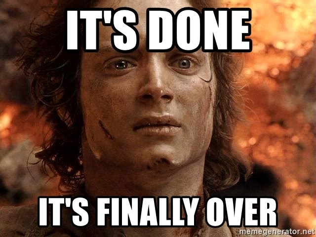 Frodo  - IT's DONE IT'S FINALLY OVER