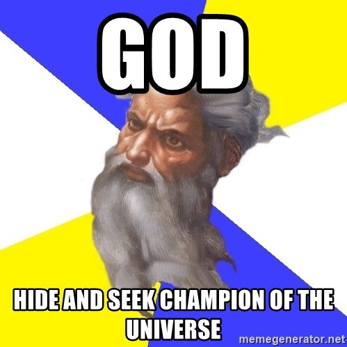 God - god hide and seek champion of the universe