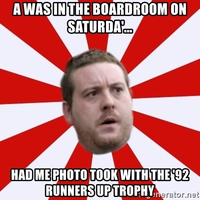 Mackem Logic - a was in the boardroom on saturda'... had me photo took with the '92 runners up trophy