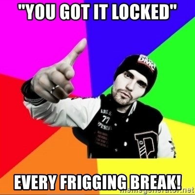 "noizemc - ""You got it Locked"" Every Frigging BREAK!"