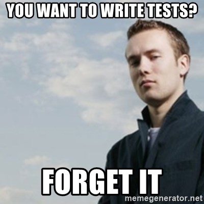SMUG DHH - YOU WANT TO WRITE TESTS? FORGET IT