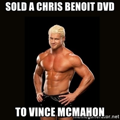 Dolph Ziggler - SOLD A CHRIS BENOIT DVD TO VINCE MCMAHON