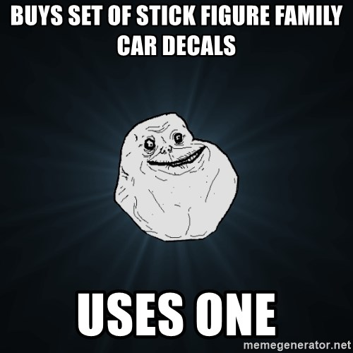 Forever Alone - buys set of stick figure family car decals uses one