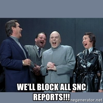 Dr. Evil and His Minions - We'll block all snc reports!!!