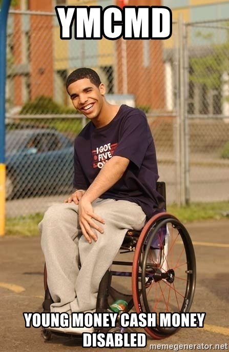 Drake Wheelchair - YMCMD YOUNG MONEY CASH MONEY DISABLED