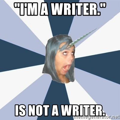 Annoying Tumblr girls - ''I'm a Writer.'' Is not a writer.