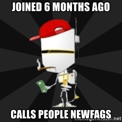 TheBotNet Mascot - Joined 6 months ago calls people newfags