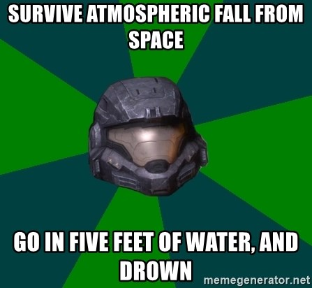 Halo Reach - Survive atmospheric fall from space go in five feet of water, and drown