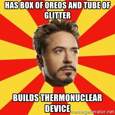 Leave it to Iron Man - Has box of oreos and tube of glitter Builds THERMONUCLEAR device