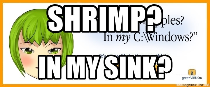 X In My Y - Shrimp? in my sink?
