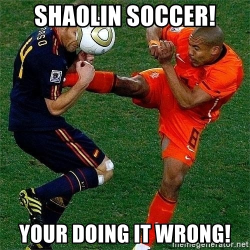 Netherlands - shaolin soccer! your doing it wrong!