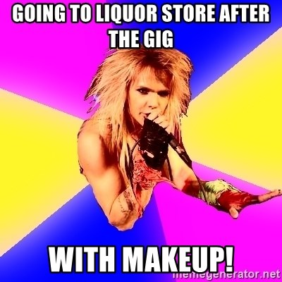 Glam Rocker - going to liquor store after the gig  with makeup!