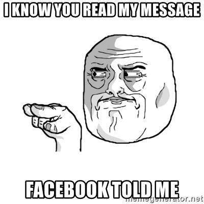 i'm watching you meme - I Know You read my message Facebook told me
