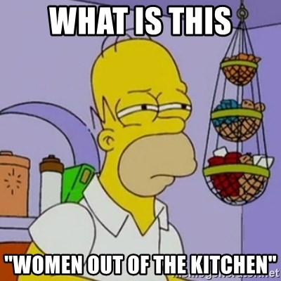 """Simpsons' Homer - what is this """"women out of the kitchen"""""""
