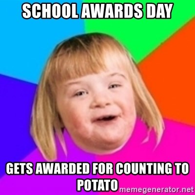 I can count to potato - SCHOOL AWARDS DAY GETS AWARDED FOR COUNTING TO POTATO