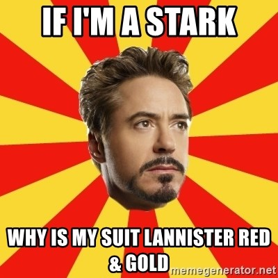 Leave it to Iron Man - If i'm a stark why is my suit lannister red & gold