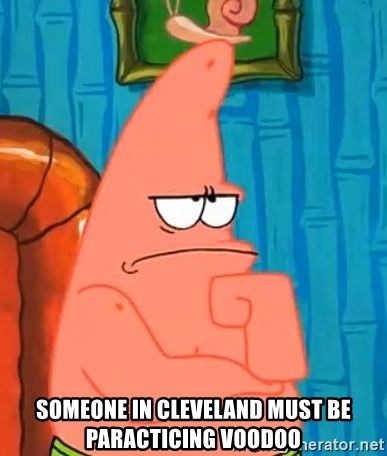 Patrick Wtf? - Someone in cleveland must be paracticing voodoo