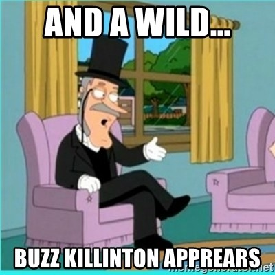buzz killington - And a wild... buzz killinton apprears
