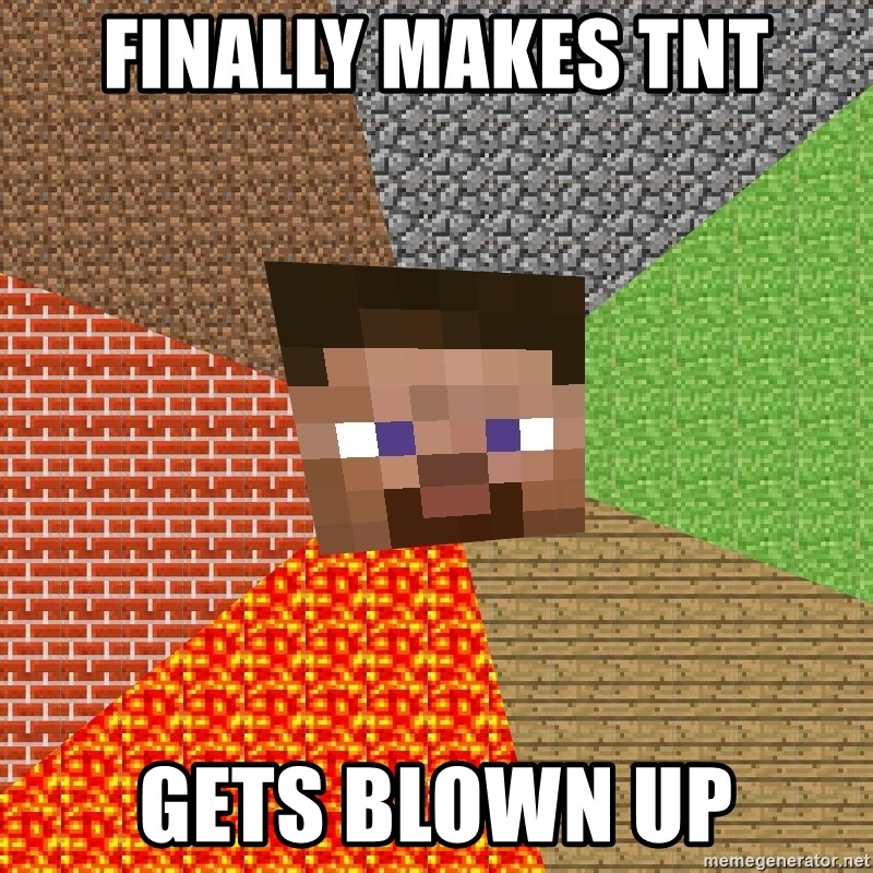 Minecraft Guy - finally makes tnt gets blown up