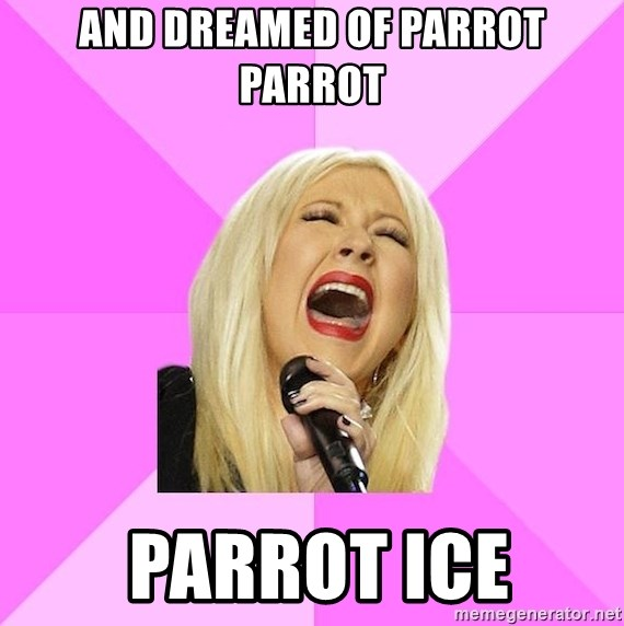 Wrong Lyrics Christina Aguilera - And dreamed of parrot parrot  parrot ice