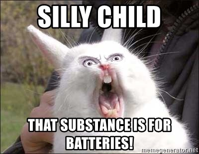Rabbit On Alert - Silly child That substance is for batteries!