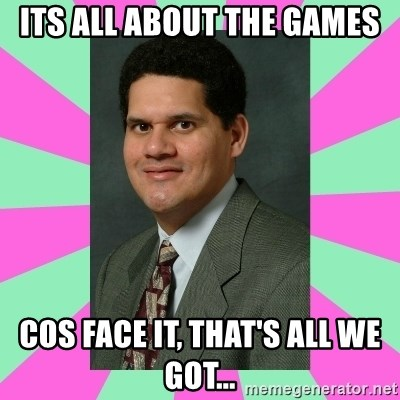 Its All About The Games Cos Face It Thats All We Got Meme
