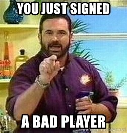 Badass Billy Mays - You just signed a bad player