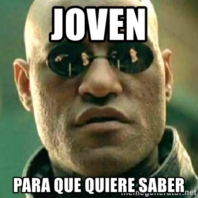 what if i told you matri - joven para que quiere saber