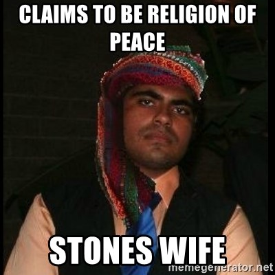 Scumbag Muslim - claims to be RELIGION of peace  stones wife