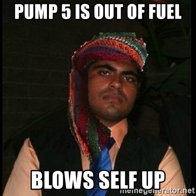Scumbag Muslim - pump 5 is out of fuel blows self up