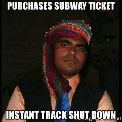 Scumbag Muslim - purchases subway ticket instant track shut down