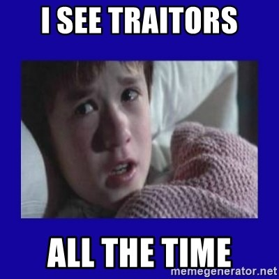 Sexto Sentido - I See Traitors ALL the time