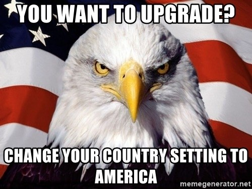 American Pride Eagle - You want to upgrade?  Change your country setting to America