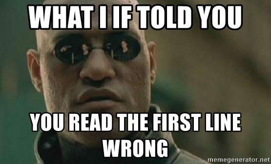 Scumbag Morpheus - what i if told you you read the first line wrong